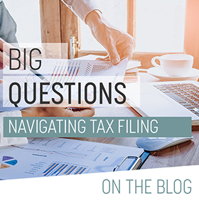 The Big Questions for Filing Taxes This Year