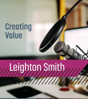 Up and Adam // Leighton Smith and Creating Value